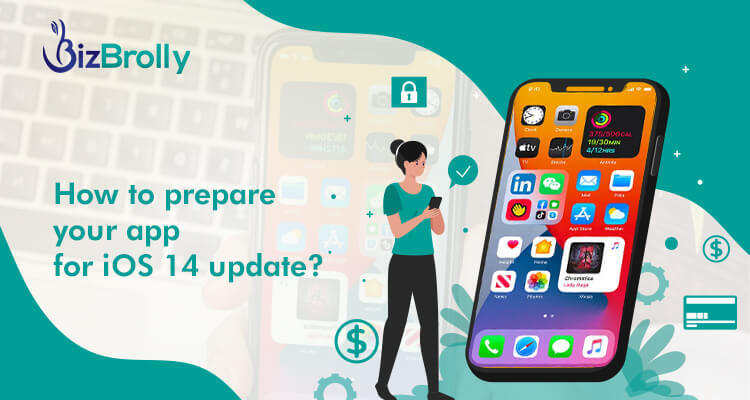How To Prepare Your Apps For iOS 14 Update?