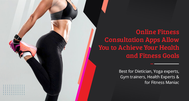 online fitness conultation apps allow you to achieve your health and fitness goals