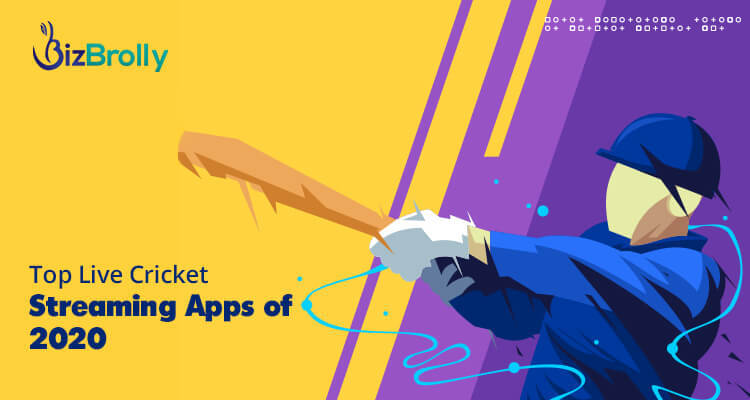 Top Live Cricket Streaming Apps of 2020