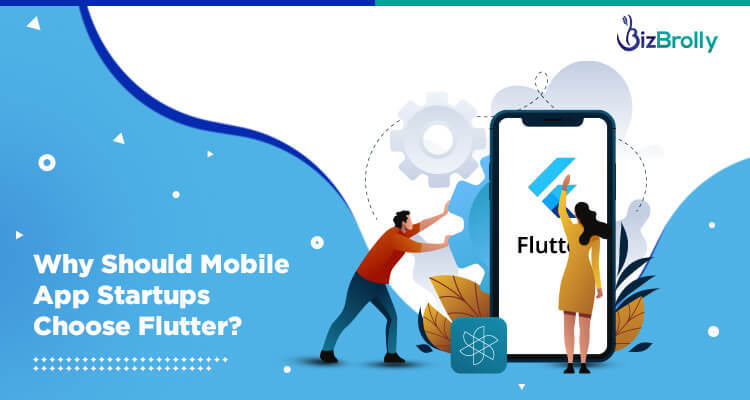Why Should Mobile App Startups Choose Flutter?